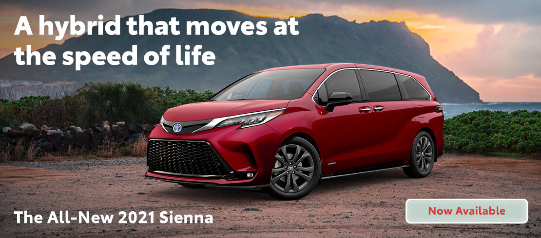 A hybrid that move at the speed of life. The All-New 2021 Sienna.